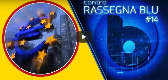 Il Giallo della manovra BCE contro il governo nascente. Rassegna Byoblu #14
