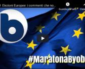 Elezioni Europee: i commenti che non leggete sui giornali #MaratonaByoblu.