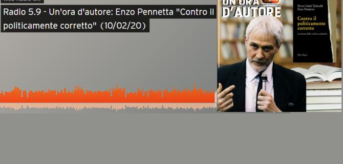 """Radio 5.9 – Un'ora d'autore: Enzo Pennetta """"Contro il politicamente corretto"""""""